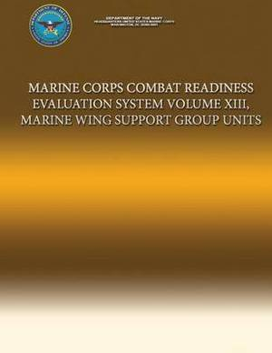 Marine Corps Combat Readiness Evaluation System Volume XIII, Marine Wing Support Group Units