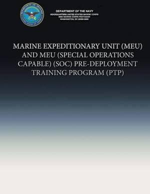Marine Expeditionary Unit (Meu) and Meu (Special Operations Capable)(Soc) Pre-Deployment Training Program (Ptp)