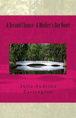 A Second Chance--A Mother's Day Novel