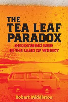 The Tea Leaf Paradox: Discovering Beer in the Land of Whisky