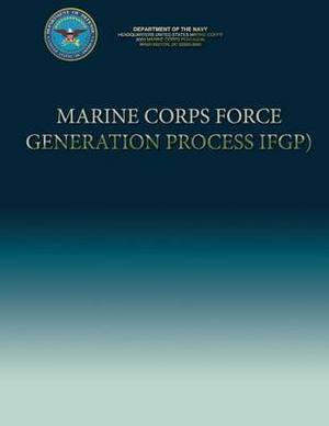 Marine Corps Force Generation Process (Ifgp)