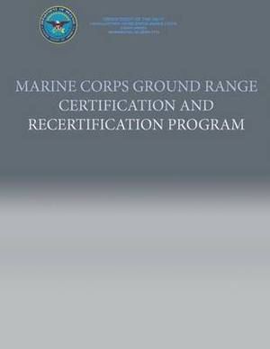Marine Corps Ground Range Certification and Recertification Program