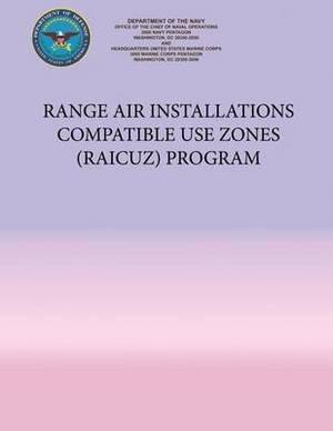 Range Air Installations Compatible Use Zones (Raicuz) Program