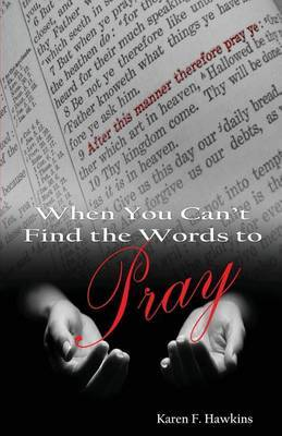 When You Can't Find the Words to Pray