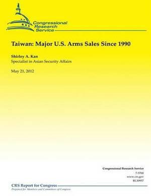 Taiwan: Major U.S. Arms Sales Since 1990