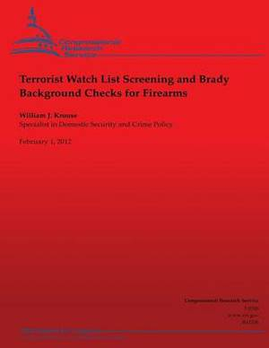 Terrorist Watch List Screening and Brady Background Checks for Firearms