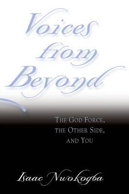 Voices from Beyond: The God Force, the Other Side, and You