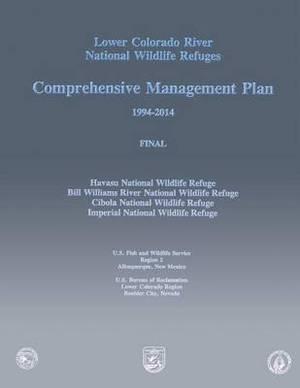 Lower Colorado River National Wildlife Refuges: Comprehensive Management Plan