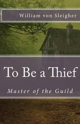 To Be a Thief: Master of the Guild