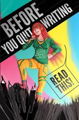 Before You Quit Writing, Read This!: 23 Stories & Strategies to Keep You Writing