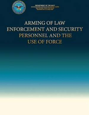 Arming of Law Enforcement and Security Personnel and the Use of Force