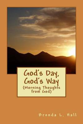 God's Day, God's Way: (Morning Thoughts from God)