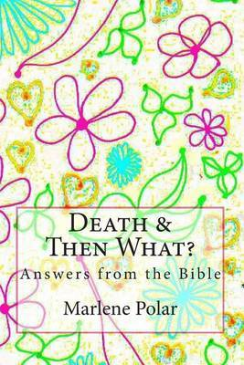 Death & Then What?  : Answers from the Bible