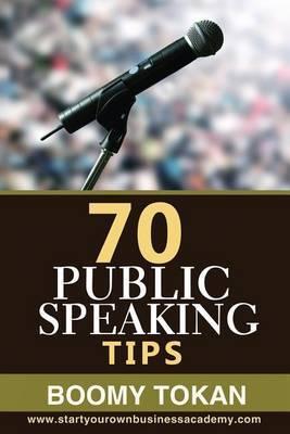 70 Public Speaking Tips