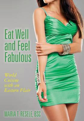 Eat Well and Feel Fabulous: World Cuisine with an Eastern Flair