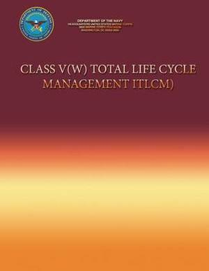 Class V(w) Total Life Cycle Management (Tlcm)