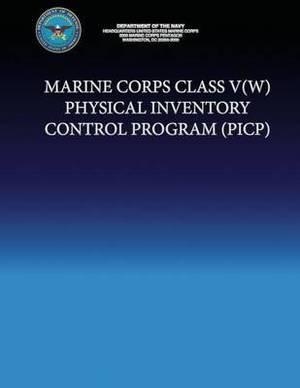 Marine Corps Class V(w) Physical Inventory Control Program (Picp)