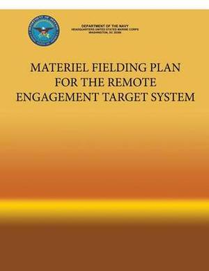 Materiel Fielding Plan for the Remote Engagement Target System