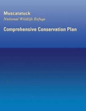 Muscatatuck National Wildlife Refuge: Comprehensive Conservation Plan