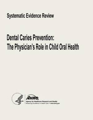 Dental Caries Prevention: The Physician's Role in Child Oral Health