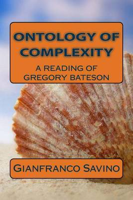 Ontology of Complexity: A Reading of Gregory Bateson