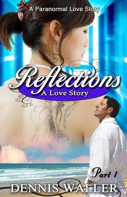 Reflections- A Love Story Part One