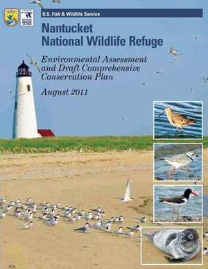 Nantucket National Wildlife Refuge: Environmental Assessment and Draft Comprehensive Conservation Plan