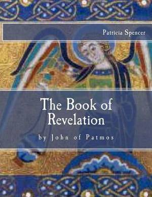 The Book of Revelation: By John of Patmos
