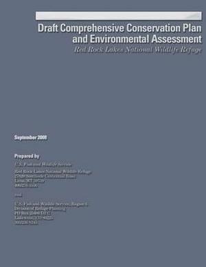 Draft Comprehensive Conservation Plan and Environmental Assessment: Red Rock Lakes National Wildlife Refuge