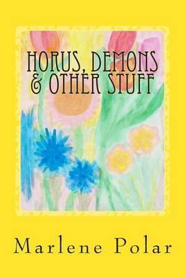 Horus, Demons & Other Stuff