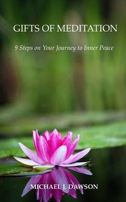 Gifts of Meditation: 9 Steps for Your Journey to Inner Peace