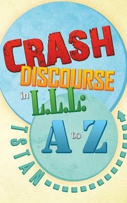Crash Discourse in L.L.L: A to Z