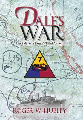 Dale's War: A Soldier in Patton's Third Army