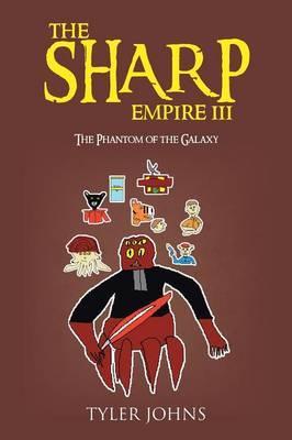 THE Sharp Empire III: The Phantom of the Galaxy