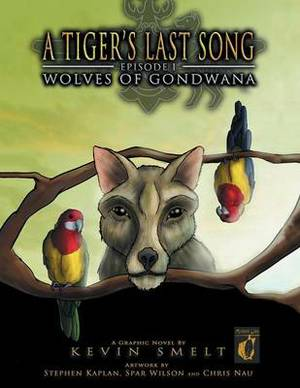 A Tiger's Last Song: Episode 1: Wolves of Gondwana