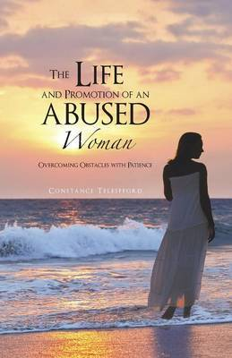 The Life and Promotion of an Abused Woman: Overcoming Obstacles with Patience