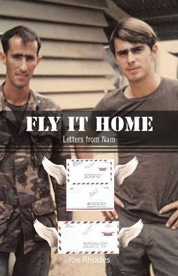 Fly It Home: Letters from Nam