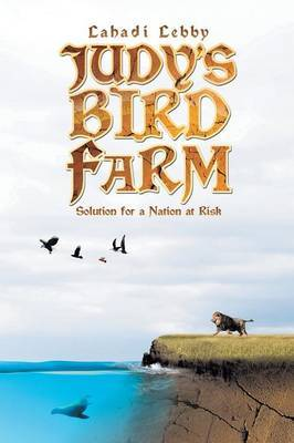 Judy's Bird Farm: Godly Solution for a Nation at Risk