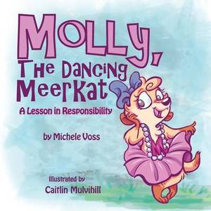 Molly, the Dancing Meerkat: A Lesson in Responsibility