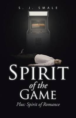 Spirit of the Game: Plus: Spirit of Romance