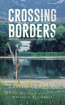 Crossing Borders: Memoirs and Anecdotes of an Immigrant