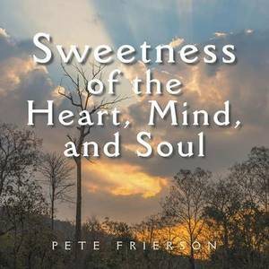 Sweetness of the Heart, Mind, and Soul