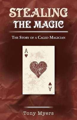 Stealing the Magic: The Story of a Caged Magician