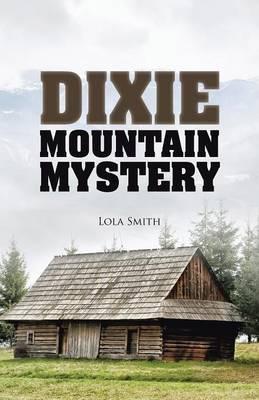 Dixie Mountain Mystery