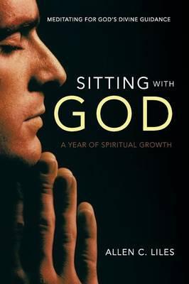 Sitting with God: Meditating for God's Divine Guidance
