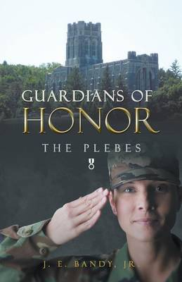 Guardians of Honor: The Plebes