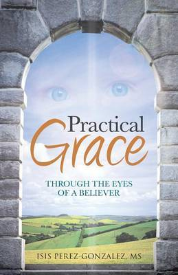 Practical Grace: Through the Eyes of a Believer