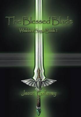 The Blessed Blade: Wielders Saga: Book 1