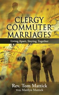 Clergy Commuter Marriages: Living Apart, Staying Together