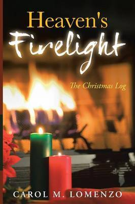 Heaven's Firelight: The Christmas Log